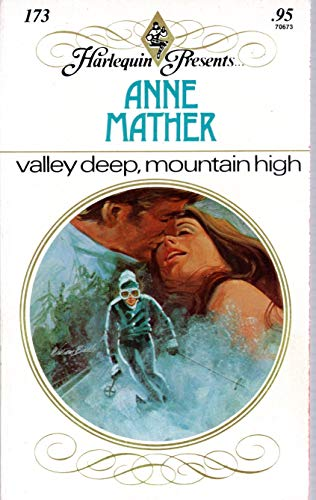Valley Deep, Mountain High: Anne Mather