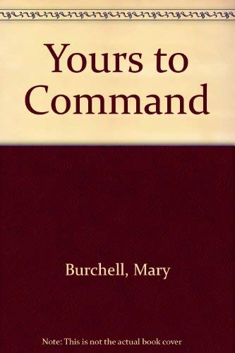 Yours to Command: Mary Burchell