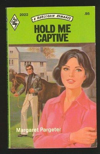 9780263722918: Hold Me Captive