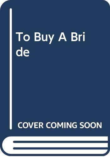9780263722963: To Buy a Bride
