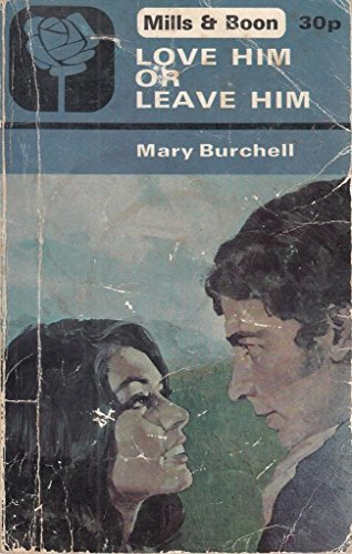 Love Him or Leave Him: Burchell, Mary