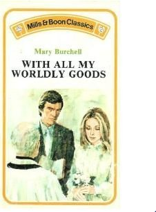 9780263723885: With All My Worldly Goods