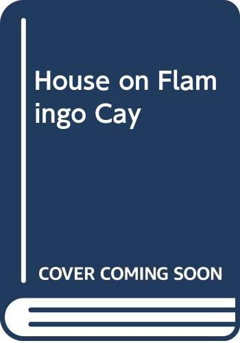 9780263724417: House on Flamingo Cay