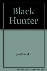 9780263726701: Black Hunter