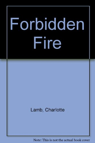 9780263729320: Forbidden Fire