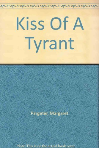 9780263732931: Kiss Of A Tyrant