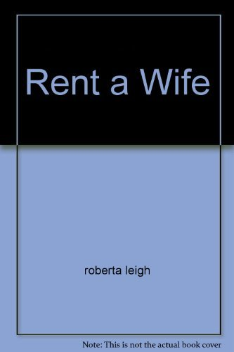 Rent a Wife: roberta leigh