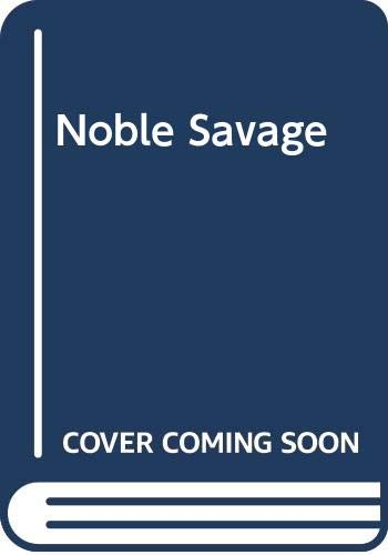 9780263735062: The Noble Savage