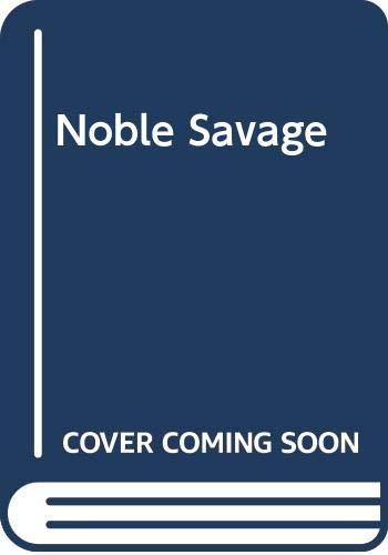 9780263735062: Noble Savage