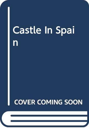 9780263735352: Castle in Spain