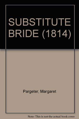 9780263735437: SUBSTITUTE BRIDE (1814)