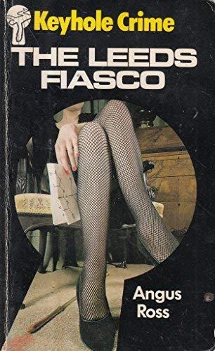 9780263737110: Leeds Fiasco (Keyhole Crime)
