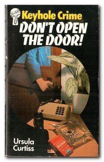 Don't Open the Door! (Keyhole Crime) (9780263737707) by Ursula Curtiss