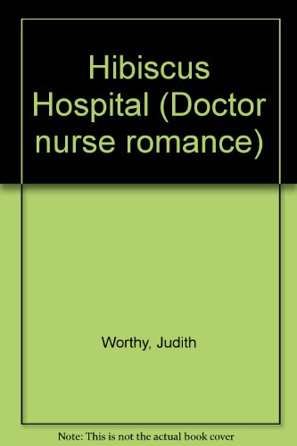 9780263737721: Hibiscus Hospital (Doctor nurse romance)