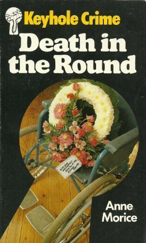 Death In The Round (Keyhole Crime No: Anne Morice