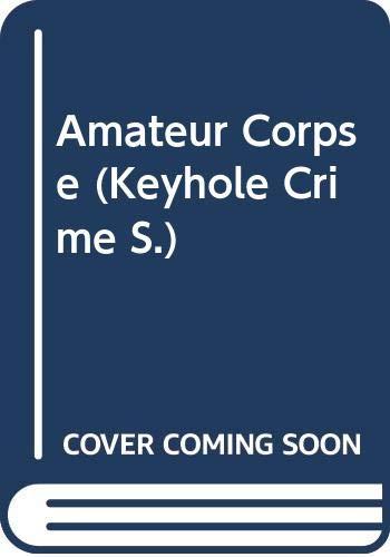 9780263738810: AMATEUR CORPSE (KEYHOLE CRIME S.)