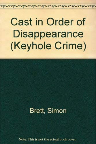 9780263740271: Cast in Order of Disappearance (Keyhole Crime)