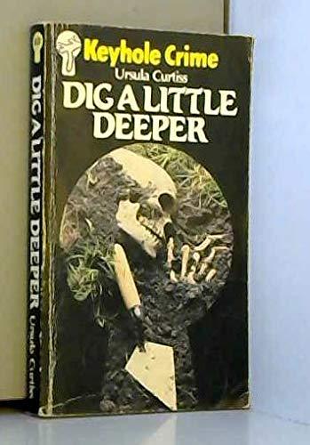 9780263740288: Dig a Little Deeper (Keyhole Crime)
