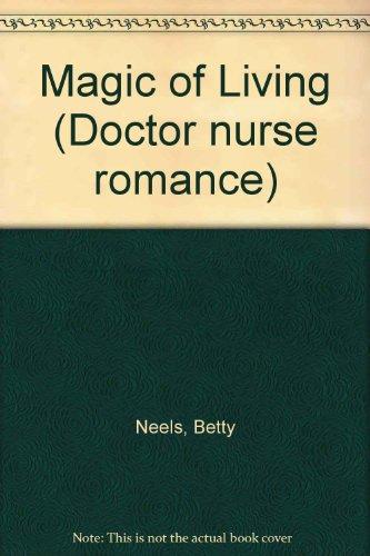 9780263740523: Magic of Living (Doctor nurse romance)