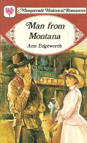 Man from Montana (Masquerade historical romances): Ann Edgeworth