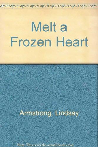 Melt a Frozen Heart: Lindsay Armstrong