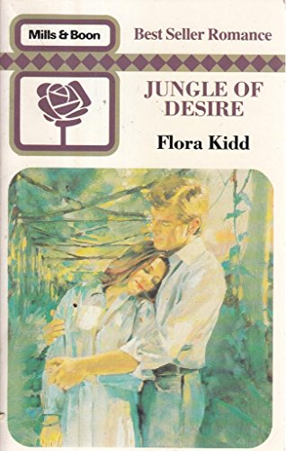 Jungle of Desire (Bestseller Romance): Flora Kidd
