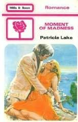 Moment of Madness: Lake, Patricia