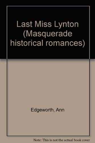 Last Miss Lynton (Masquerade historical romances): ANN EDGEWORTH