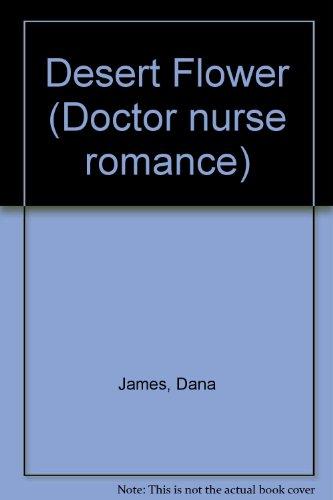 Desert Flower (Doctor nurse romance): James, Dana