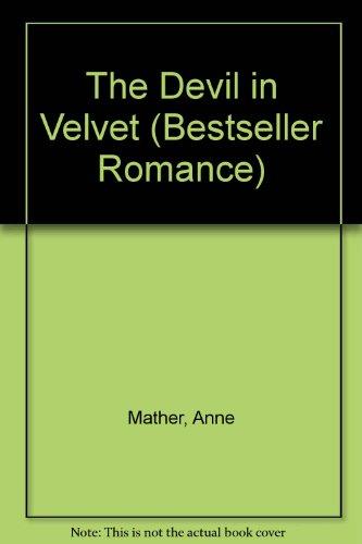 9780263744651: The Devil in Velvet (Bestseller Romance)