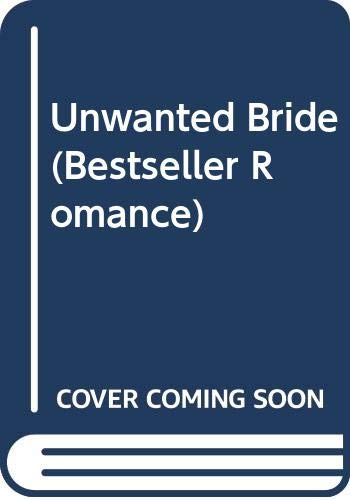 9780263744897: Unwanted Bride (Bestseller Romance)