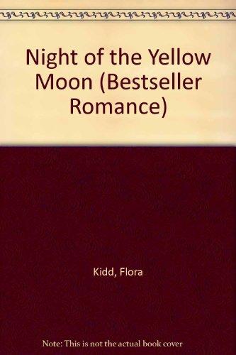 Night of the Yellow Moon (Bestseller Romance): Kidd, Flora