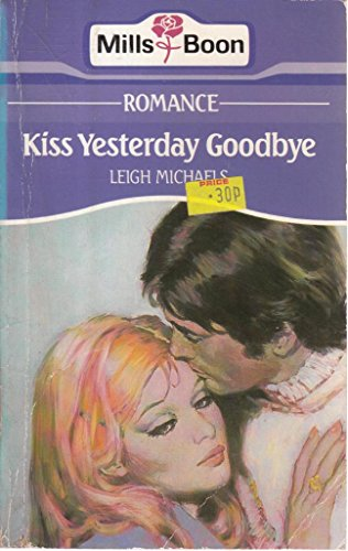 9780263745467: Kiss Yesterday Goodbye