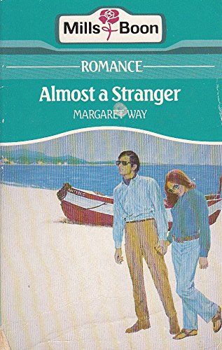 9780263745801: Almost a Stranger