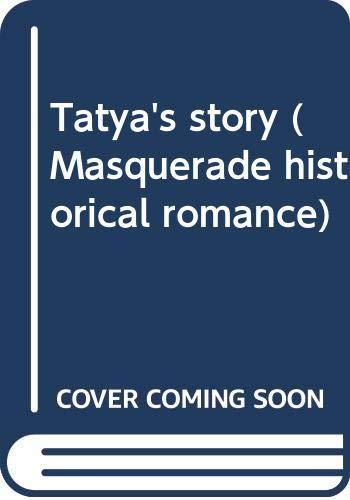 9780263745900: Tatya's story (Masquerade historical romance)