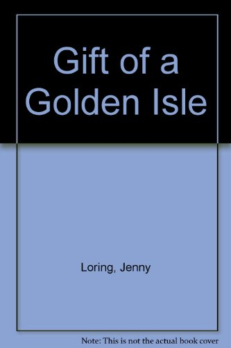 Gift of a Golden Isle: Loring, Jenny