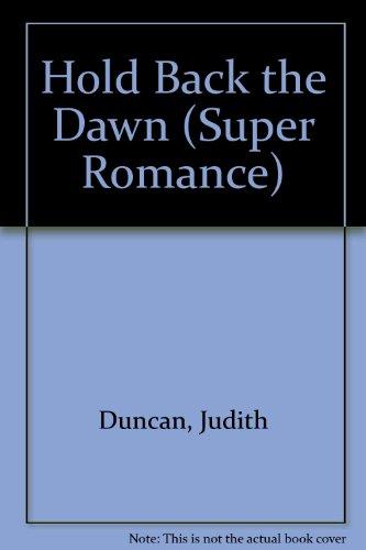 9780263746082: Hold Back the Dawn (Super Romance)