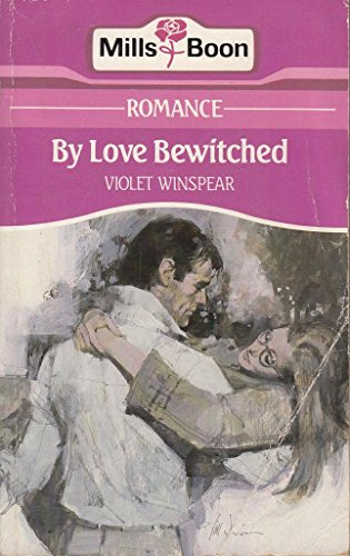 9780263746105: By love bewitched (Mills & Boon romance)