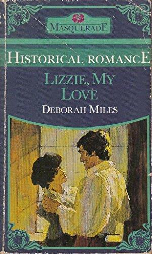 Lizzie, My Love (Masquerade historical romance): Deborah Miles