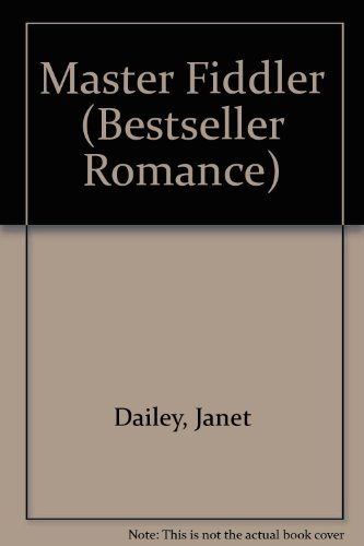 Master Fiddler (Bestseller Romance) (0263746712) by Dailey, Janet