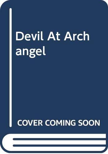 9780263748789: Devil at Archangel (Bestseller Romance)