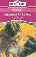 9780263748987: CAMPAIGN FOR LOVING.