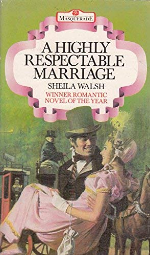 9780263749373: Highly Respectable Marriage
