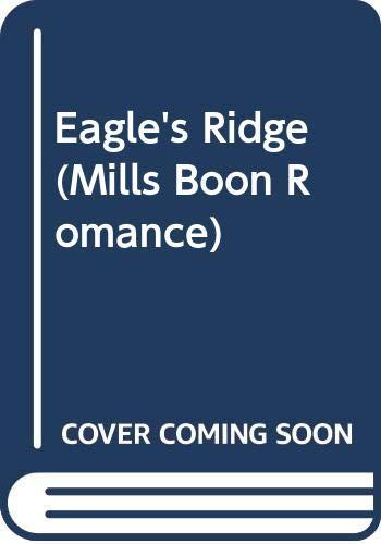 9780263750409: Eagle's Ridge (Mills Boon Romance)