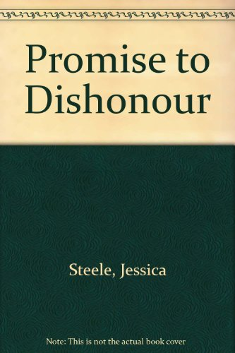 9780263750928: Promise to Dishonour