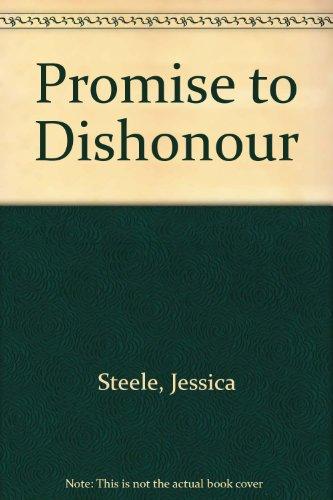 Promise to Dishonour: Jessica Steele