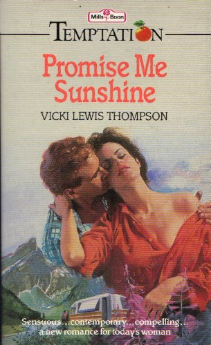 Promise Me Sunshine (9780263751574) by Vicki Lewis Thompson