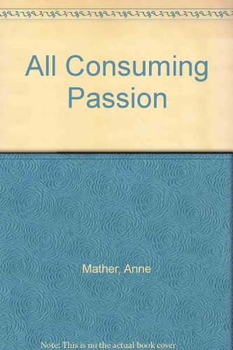 9780263752793: All Consuming Passion