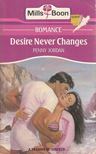 9780263753547: Desire Never Changes (Mills & Boon romance)