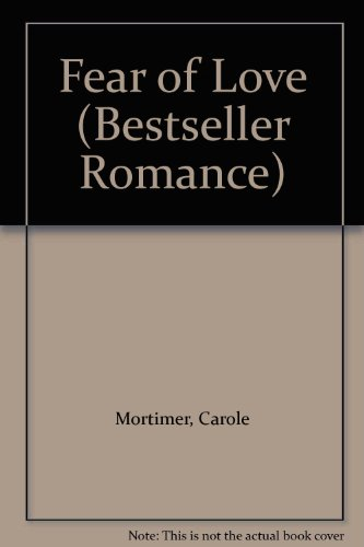 9780263753707: Fear of Love (Bestseller Romance)